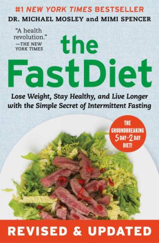 The FastDiet Lose Weight, Stay Healthy, and Live Longer